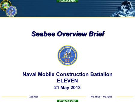 Naval Mobile Construction Battalion ELEVEN 21 May 2013