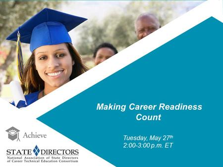 Making Career Readiness Count Tuesday, May 27 th 2:00-3:00 p.m. ET.