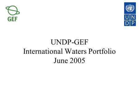 UNDP-GEF International Waters Portfolio June 2005.