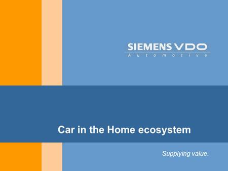 Supplying value. Car in the Home ecosystem. Infotainement Solutions APR - 05 Car as an Home extension Home Terrestrial Broadcast Office Internet E-mail.