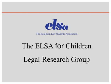 The ELSA for Children Legal Research Group. ELSA for Children LRG ELSA for Children.