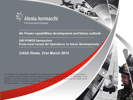 Air Power capabilities development and future outlook AIR POWER Symposium From most recent Air Operations to future Developments CASD Rome, 21st March.
