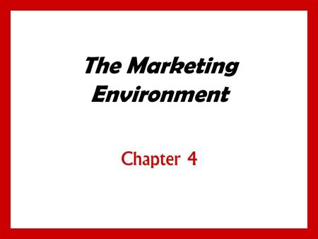The Marketing Environment Chapter 4. 4- 1 Objectives Know the environmental forces that affect the company's ability to serve its customers. Know the.