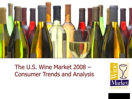 New York City January 23, 2007 The U.S. Wine Market 2008 – Consumer Trends and Analysis.