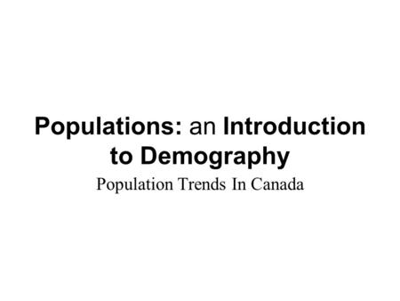 an introduction to the demographic changes in canada Statistics canada, 2011 introduction  combined with the release of the results of the 2006 census which shed light on the speed of demographic changes.