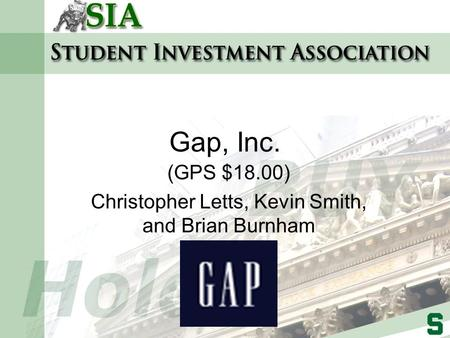 Gap, Inc. (GPS $18.00) Christopher Letts, Kevin Smith, and Brian Burnham.