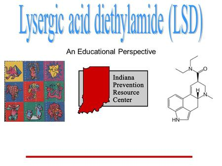 An Educational Perspective. By the end of this presentation: you will have… (1) Been exposed to general information about LSD. (2) Learned some basic.
