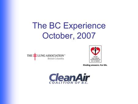 The BC Experience October, 2007. Approach in BC Reduce exposure for residents in MUDs Educate Housing Providers – it's legal Increase VOLUNTARY smoke-free.