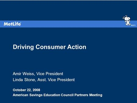 ©UFS Driving Consumer Action Amir Weiss, Vice President Linda Stone, Asst. Vice President October 22, 2008 American Savings Education Council Partners.