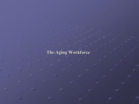 The Aging Workforce Jack Tiffany, PA-C Industrial Medical Associates 515-560-8660 © Jack Tiffany 2006.