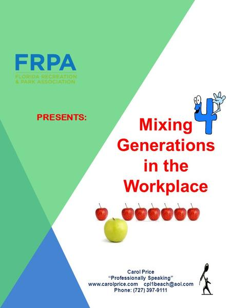 "PRESENTS: Mixing Generations in the Workplace Carol Price ""Professionally Speaking""  Phone: (727) 397-9111."