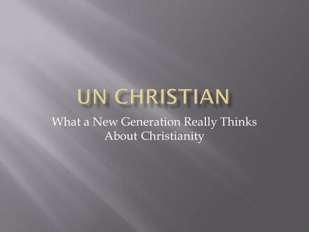 What a New Generation Really Thinks About Christianity.