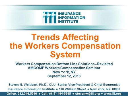 Trends Affecting the Workers Compensation System Workers Compensation Bottom Line Solutions--Revisited AMCOMP Workers Compensation Seminar New York, NY.