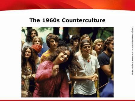 TEKS 8C: Calculate percent composition and empirical and molecular formulas. The 1960s Counterculture.