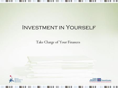 Investment in Yourself Take Charge of Your Finances.