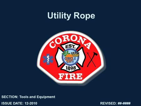 Utility Rope SECTION: Tools and Equipment ISSUE DATE: 12-2010REVISED: ##-####