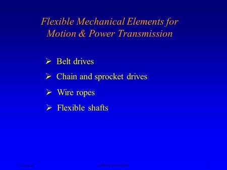 Flexible Mechanical Elements for Motion & Power Transmission