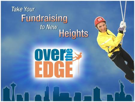 ABOUT THE EVENT Not-for-profit organizations coast to coast partner with Over the Edge to produce this exciting rappelling fundraiser. This event is for.