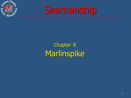 Seamanship Chapter 8 Marlinspike.