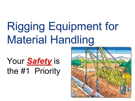 Rigging Equipment for Material Handling Your Safety is the #1 Priority.