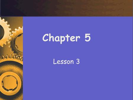 Chapter 5 Lesson 3.