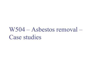 W504 – Asbestos removal – Case studies. Case study 1 – Asbestos rope removal – gas production platform Removal of asbestos rope insulation from pipework.