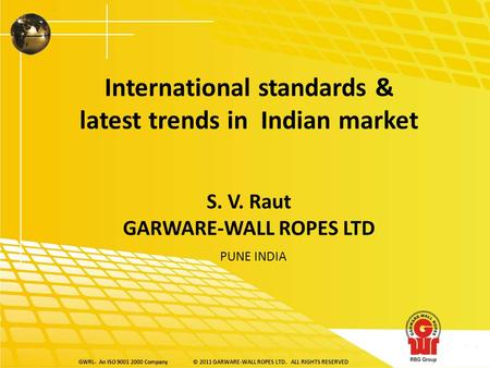 GWRL- An ISO 9001 2000 Company© 2011 GARWARE-WALL ROPES LTD. ALL RIGHTS RESERVEDGWRL- An ISO 9001 2000 Company© 2011 GARWARE-WALL ROPES LTD. ALL RIGHTS.