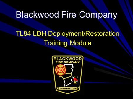 Blackwood Fire Company TL84 LDH Deployment/Restoration Training Module.