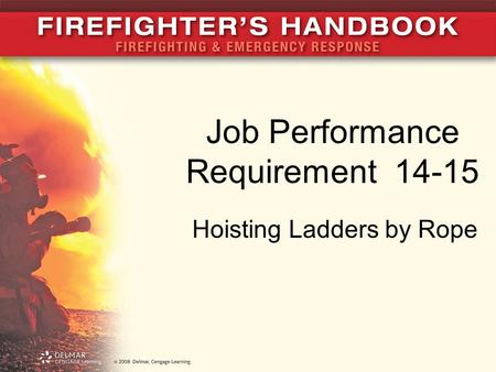 Job Performance Requirement 14-15 Hoisting Ladders by Rope.