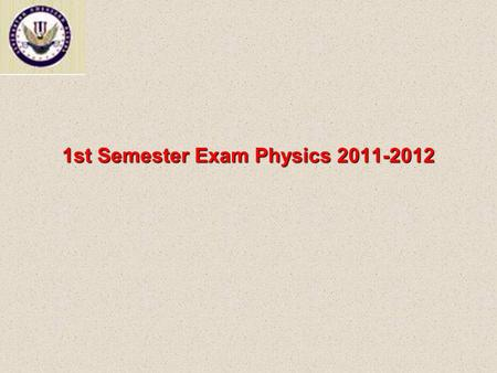 1st Semester Exam Physics