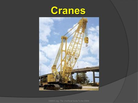 OSHAX.org - The Unofficial Guide To the OSHA1 Cranes.