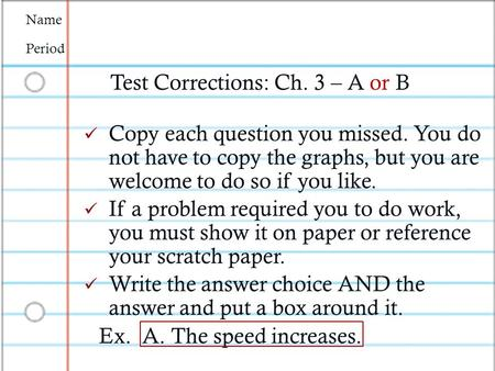 Test Corrections: Ch. 3 – A or B