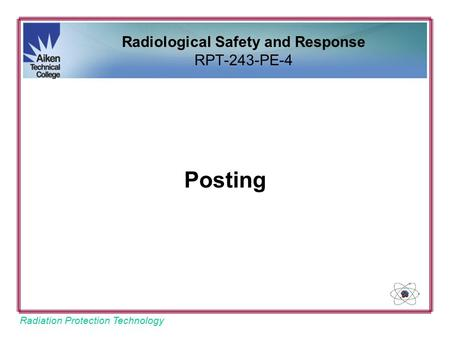 Radiation Protection Technology Posting Radiological Safety and Response RPT-243-PE-4.