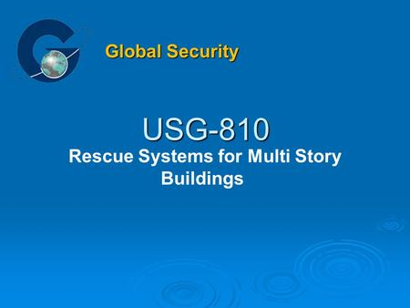 USG-810 Rescue Systems for Multi Story Buildings Global Security.