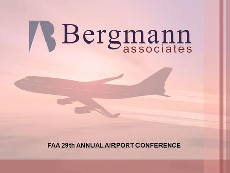 FAA 29th ANNUAL AIRPORT CONFERENCE. Presenter's Background Structured Design Unstructured Design Design Activities Special Concerns Lessons Learned Benefits.