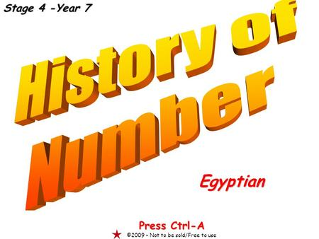 Egyptian Press Ctrl-A ©2009 – Not to be sold/Free to use Stage 4 -Year 7.