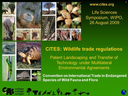 1 Convention on International Trade in Endangered Species of Wild Fauna and Flora www.cites.org CITES: Wildlife trade regulations Patent Landscaping and.