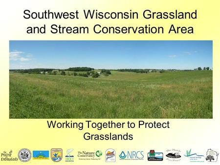 Southwest Wisconsin Grassland and Stream Conservation Area Working Together to Protect Grasslands.