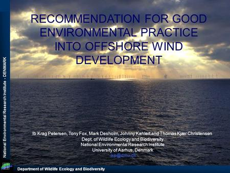 National Environmental Research Institute - DENMARK Department of Wildlife Ecology and Biodiversity RECOMMENDATION FOR GOOD ENVIRONMENTAL PRACTICE INTO.