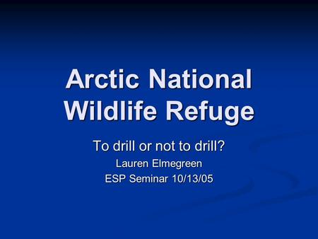 Stand Against oil and gas drilling in the Arctic National Wildlife Refuge