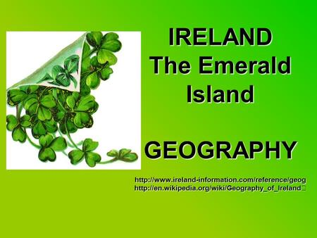 IRELAND The Emerald Island GEOGRAPHY