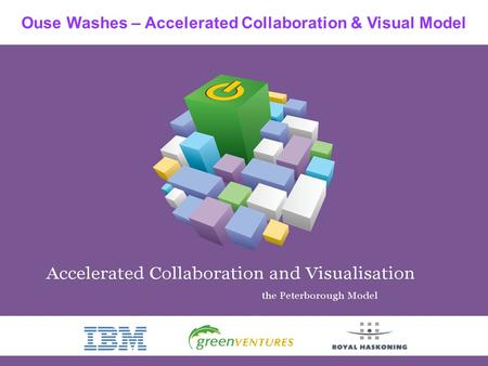 Ouse Washes – Accelerated Collaboration & Visual Model.
