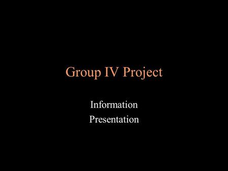 Group IV Project Information Presentation. Purpose of Project IB wants students to realize that real research is interdisciplinary Working with a collaborative.