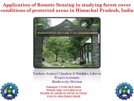Application of Remote Sensing in studying forest cover conditions of protected areas in Himachal Pradesh, India Vandana Kumari Chauhan & Ruchika Acharya.