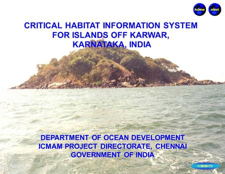 DEPARTMENT <strong>OF</strong> OCEAN DEVELOPMENT ICMAM PROJECT DIRECTORATE, CHENNAI GOVERNMENT <strong>OF</strong> <strong>INDIA</strong> CRITICAL HABITAT INFORMATION SYSTEM FOR ISLANDS OFF KARWAR, KARNATAKA,