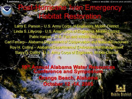 Post-Hurricane Ivan Emergency Habitat Restoration Larry E. Parson – U.S. Army Corps <strong>of</strong> Engineers, Mobile District Linda S. Lillycrop - U.S. Army Corps.