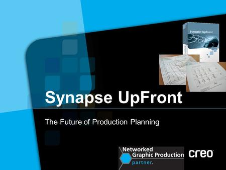 Synapse UpFront The Future of Production Planning.