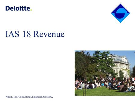 IAS 18 Revenue. Slide 1 Scope This Standard shall be applied in accounting for revenue arising from the following transactions and events: (a)the sale.