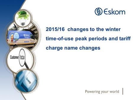 2015/16 changes to the winter time-of-use peak periods and tariff charge name changes.