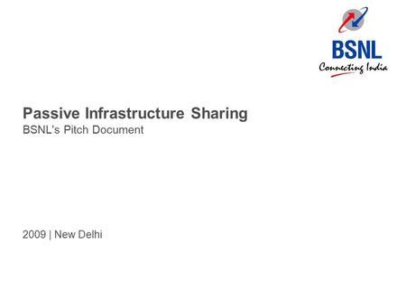 Passive Infrastructure Sharing BSNL's Pitch Document 2009 | New Delhi.
